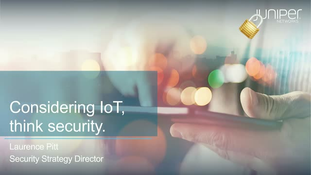 Considering IoT, Think Security