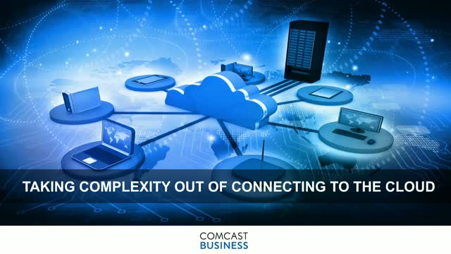 Taking Complexity Out of Connecting to the Cloud