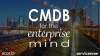 CMDB for the Enterprise Mind