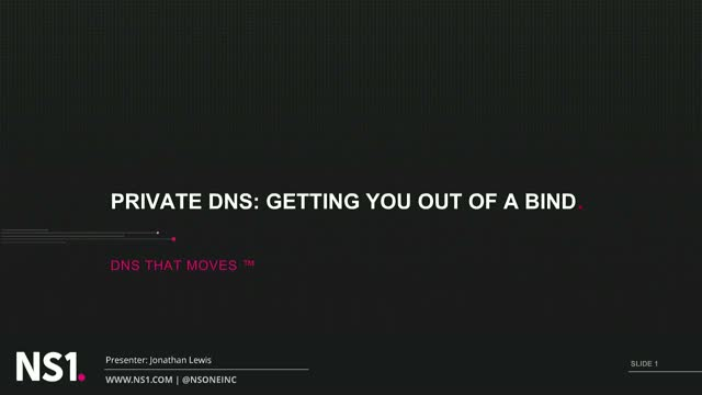 NS1 Private DNS: Getting You Out of a BIND