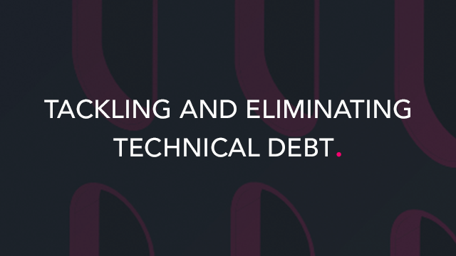 Tackling and Eliminating Technical Debt