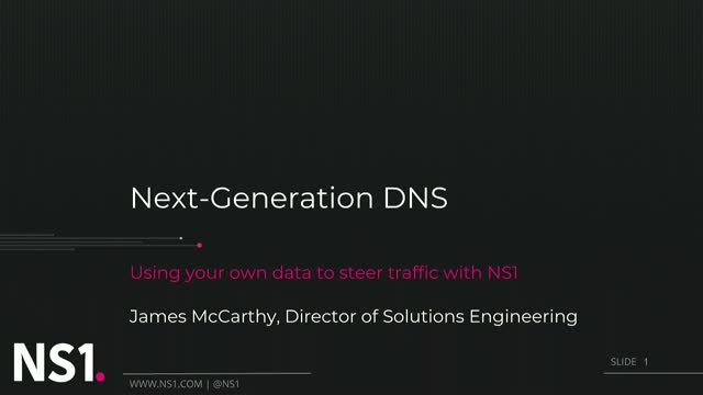 Next Generation DNS: Using Your Data to Steer Traffic with NS1