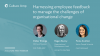 Harnessing employee feedback to manage the challenges of organisational change