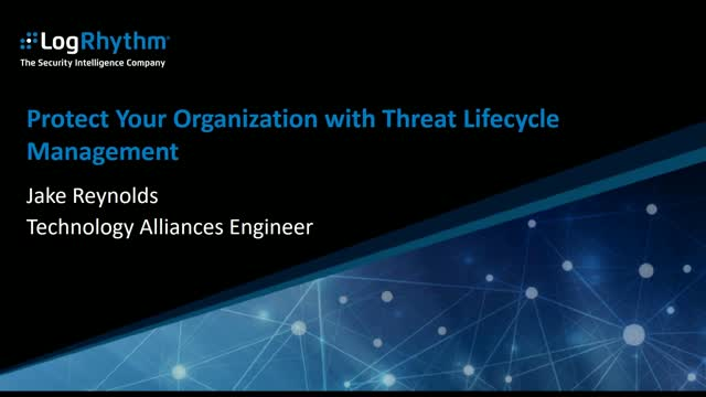 Expanding Threat Lifecycle Management with LogRhythm & Palo Alto