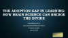 The Adoption Gap in Learning: How Brain Science Can Bridge the Divide