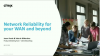 Network reliability for your WAN and beyond