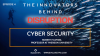 The Innovators Behind Disruption Podcast, Episode 4: Cyber Security