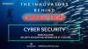 The Innovators Behind Disruption Podcast, Episode 9: Cyber Security