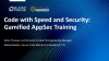 Code with Speed…and Security: Gamified Developer AppSec Training (2018)