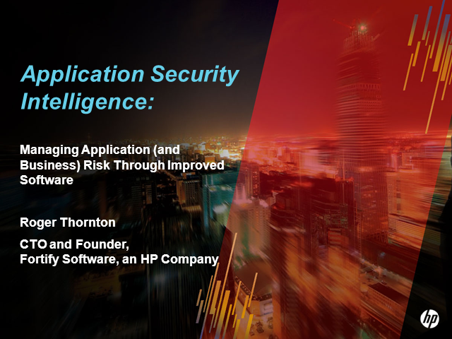 Application Security Intelligence: Managing Application Risk