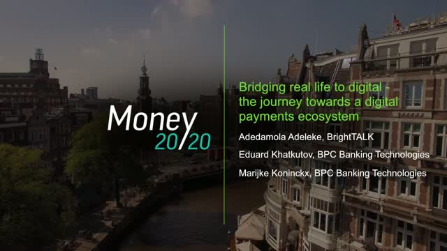 Bridging real life to digital - The journey towards a digital payments ecosystem