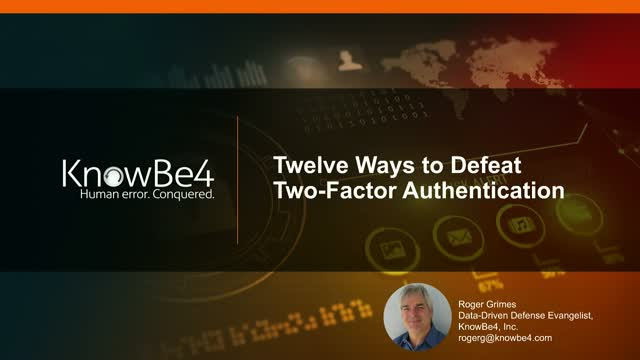 Twelve Ways to Defeat Two-Factor Authentication