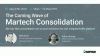 The Coming Wave of Martech Consolidation