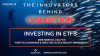The Innovators Behind Disruption Podcast, Episode 10: Investing in ETFs
