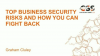 Top Business Security Risks and How You Can Fight Back