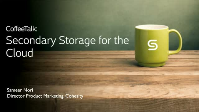 Introduce your Secondary Storage to the Cloud