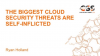 The Biggest Cloud Security Threats are Self-Inflicted