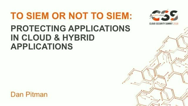 To SIEM or not to SIEM: Protecting Applications in Cloud and Hybrid Environments