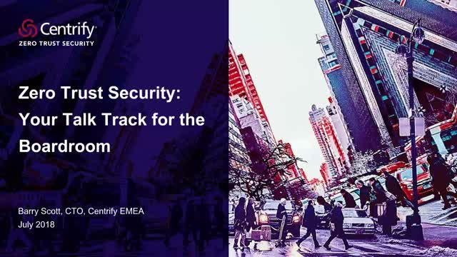 Zero Trust Security: Your Talk Track for the Boardroom