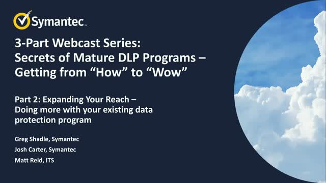 "Part 2 of 3: Secrets of Mature DLP Programs - Getting from ""How?"" to ""Wow !"""