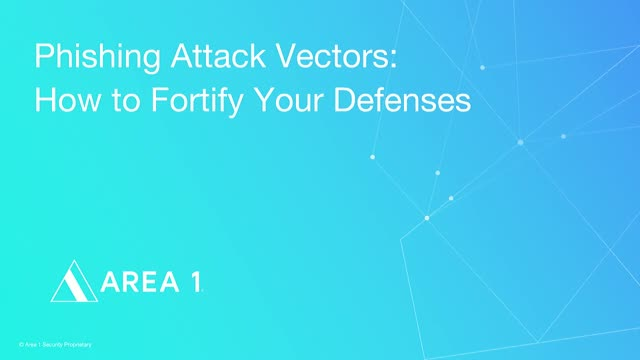 Phishing Attack Vectors | How to Fortify Your Defenses