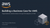 Building a Business Case for AWS