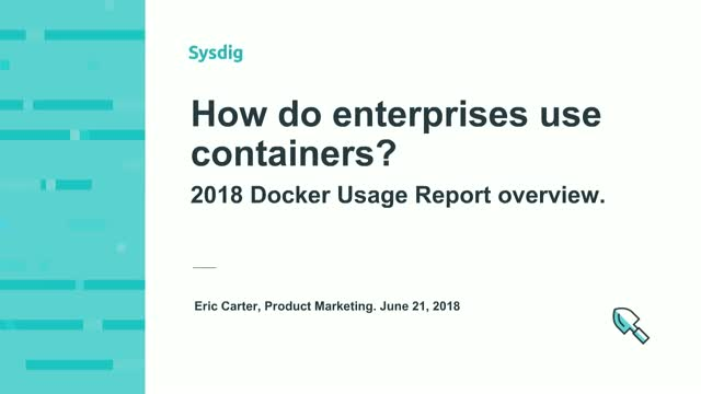 How do enterprises use containers? A discussion of 2018 Docker usage.