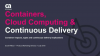 Containers, Cloud Computing & Continuous Delivery