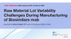 Raw Material Lot Variability Challenges During Manufacturing of Biosimilars mab