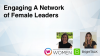 Engaging A Network of Female Leaders