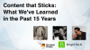 Content that Sticks: What We've Learned in the Past 15 Years