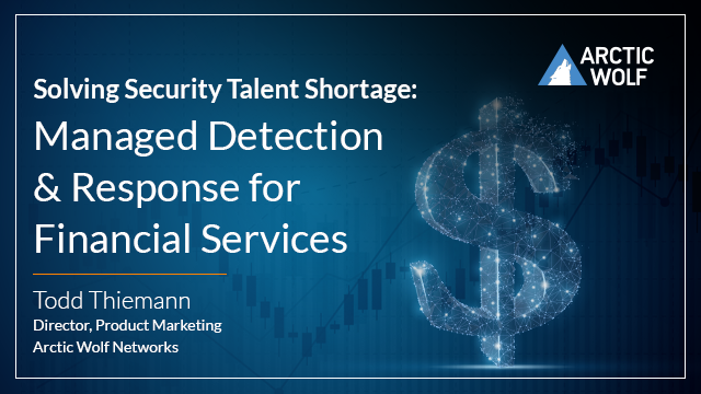 Solving the Financial Services Security Talent Shortage with Managed Detection