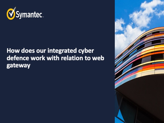 How does our integrated cyber defence work with relation to web gateway