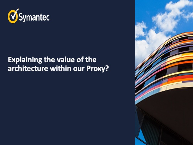 Explaining the value of the architecture within our Proxy?