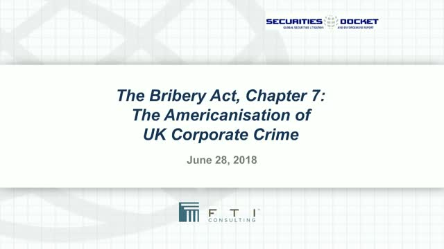 The Bribery Act, Chapter 7: The Americanisation of UK Corporate Crime