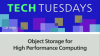 Tech Tuesday: Object Storage for High-Performance Computing