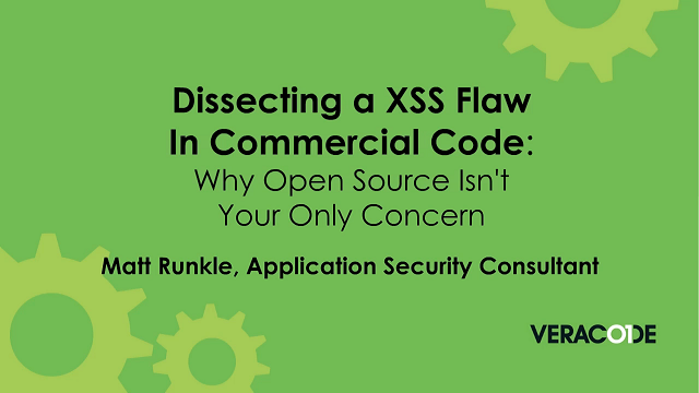 Dissecting XSS Flaw In Commercial Code: Why Open Source Isn't Your Only Concern