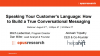 Speaking Your Customer's Language: How to Build a True Conversational Messaging