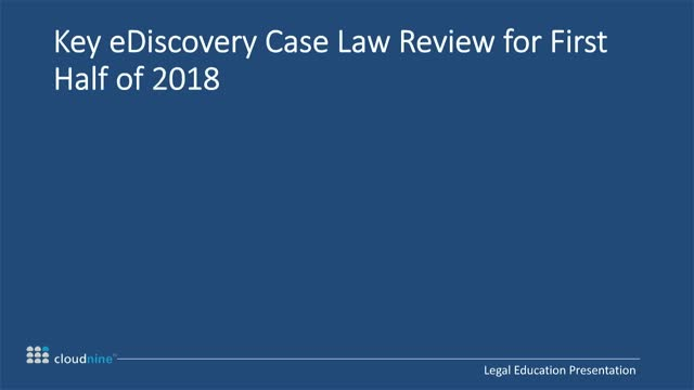 Key eDiscovery Case Law Review for First Half of 2018