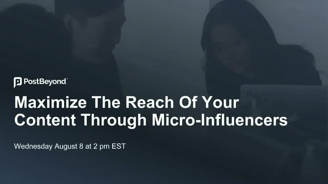 Maximize The Reach Of Your Content Through Micro-Influencers