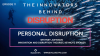 The Innovators Behind Disruption Podcast, Episode 11: Personal Disruption