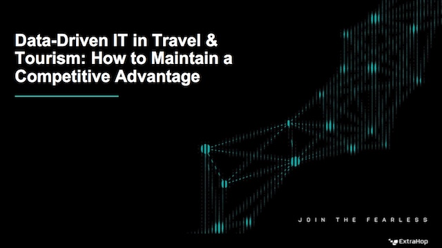 Data-Driven IT in Travel & Tourism: How to Maintain a Competitive Advantage