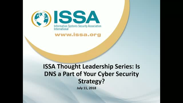 ISSA Thought Leadership Series: Is DNS a Part of Your Cyber Security Strategy?