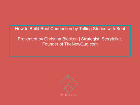 How to Build Real Connection by Telling Stories with Soul