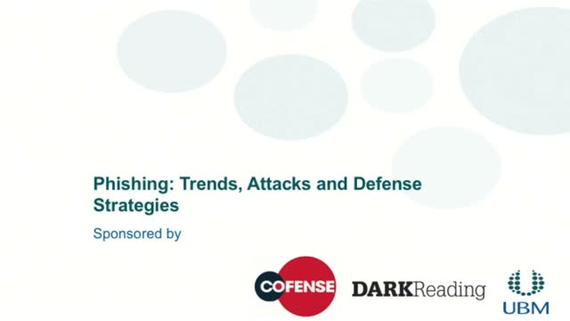 Dark Reading Video Webinar: Phishing Trends, Attacks and Defense Strategies
