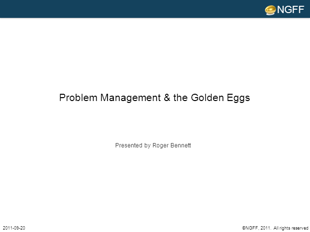Problem Management and the Golden Eggs
