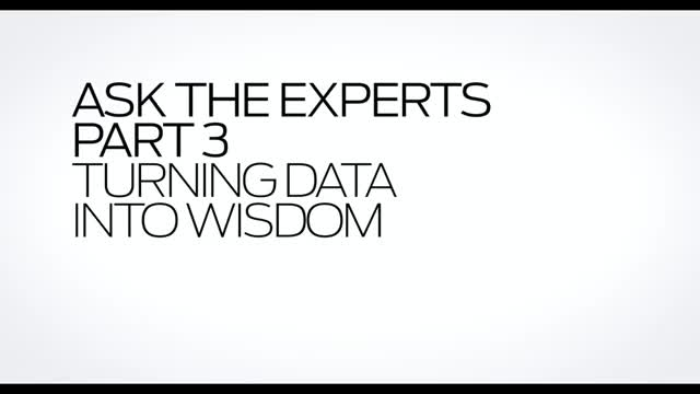 Ask the Expert: Part 3 Turning Data into Wisdom