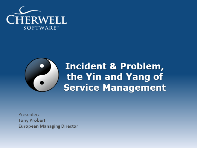 Problem & Incident, the Yin & Yang of Service Management