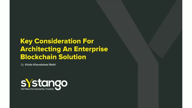 Key Considerations For Architecting An Enterprise Blockchain Solution