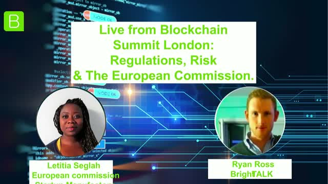 Live from Blockchain Summit London: European Commission, Regulations & Risk